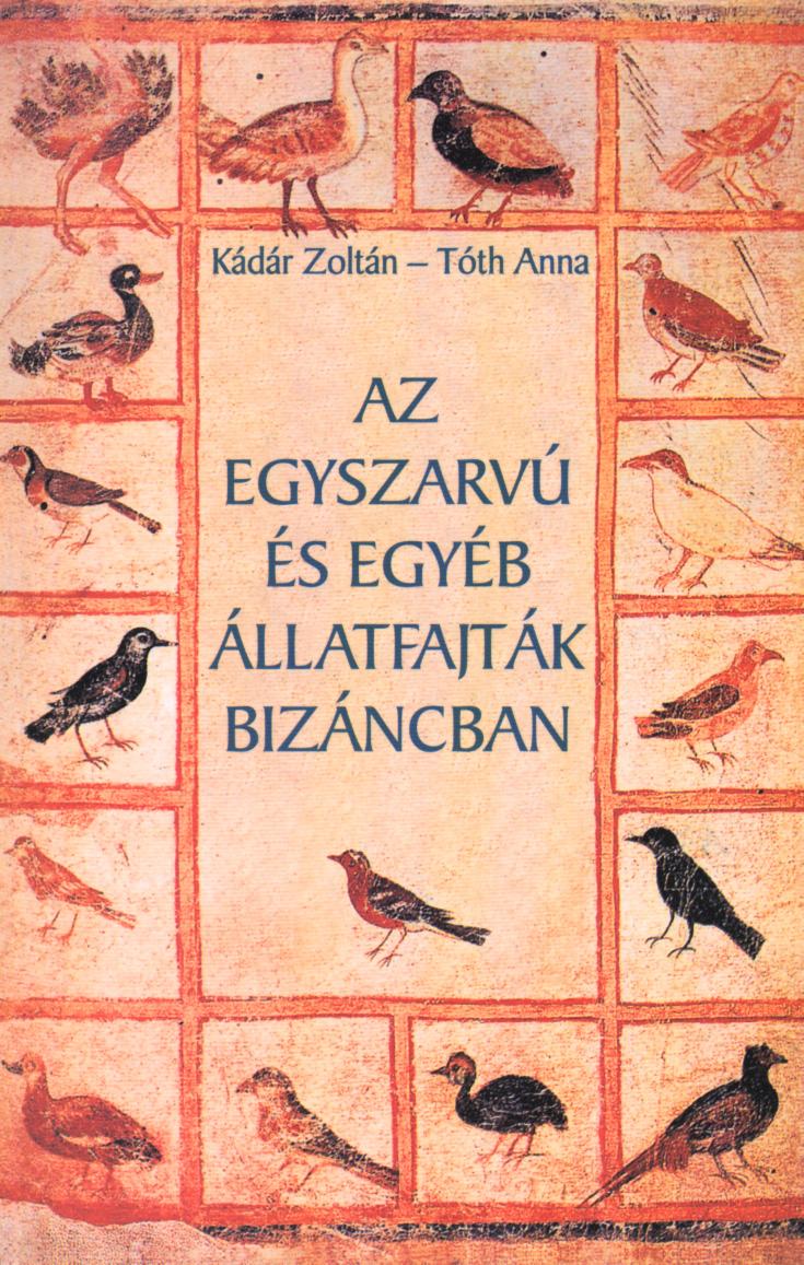 Az egyszarvú és egyéb állatfajták - Bizáncban