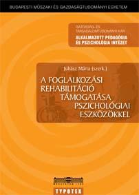 A foglalkozási rehablitáció támogatása pszichológiai eszközökkel