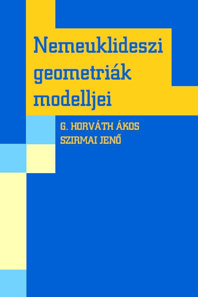 Nemeuklideszi geometriák modelljei