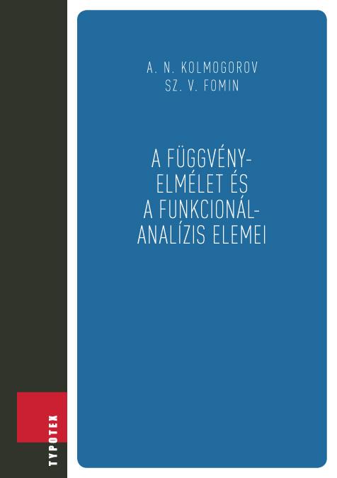 A függvényelmélet és a funkcionálanalízis elemei