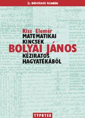 Matematikai kincsek Bolyai János kéziratos hagyatékából