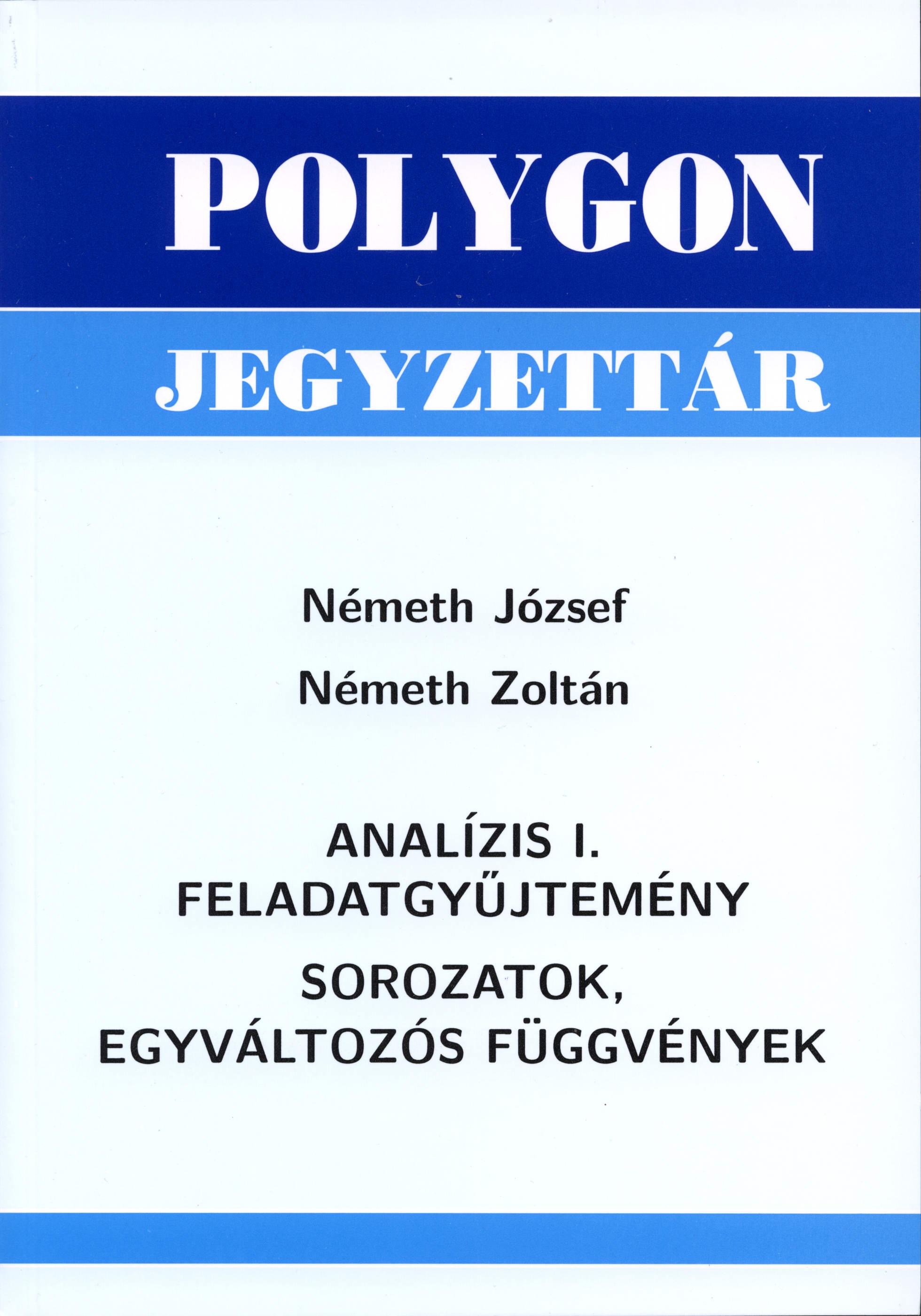 Analízis I. feladatgyűjtemény - Polygon jegyzet