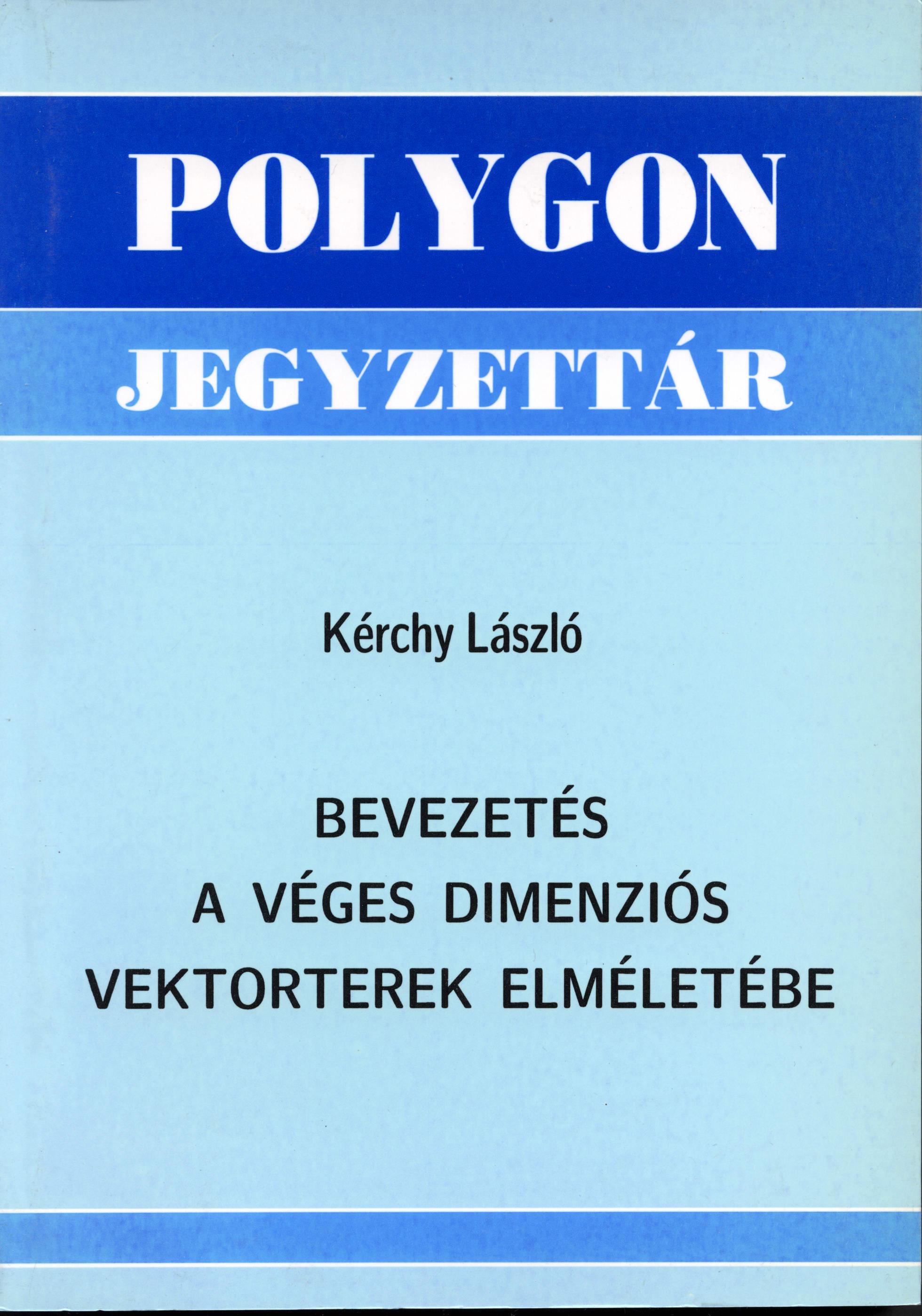 Bevezetés a véges dimenziós vektorterek elméletébe - Polygon jegyzet