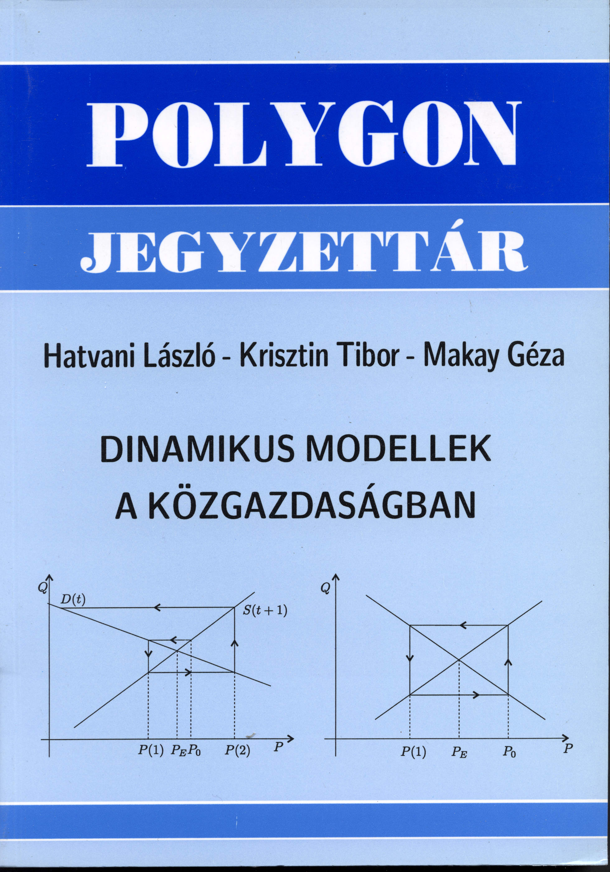 Dinamikus modellek a közgazdaságban - Polygon jegyzet