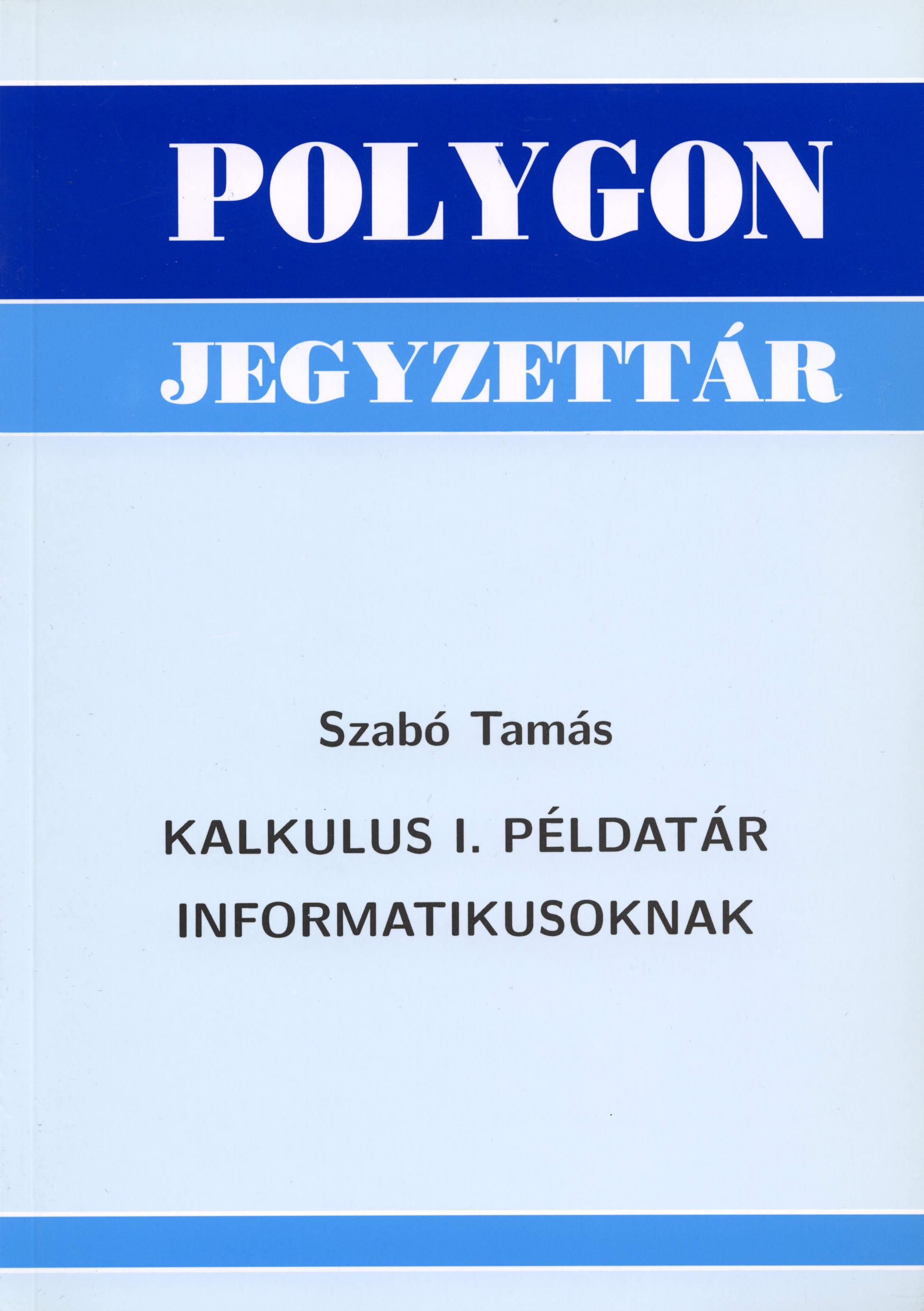 Kalkulus I. példatár informatikusoknak - Polygon jegyzet