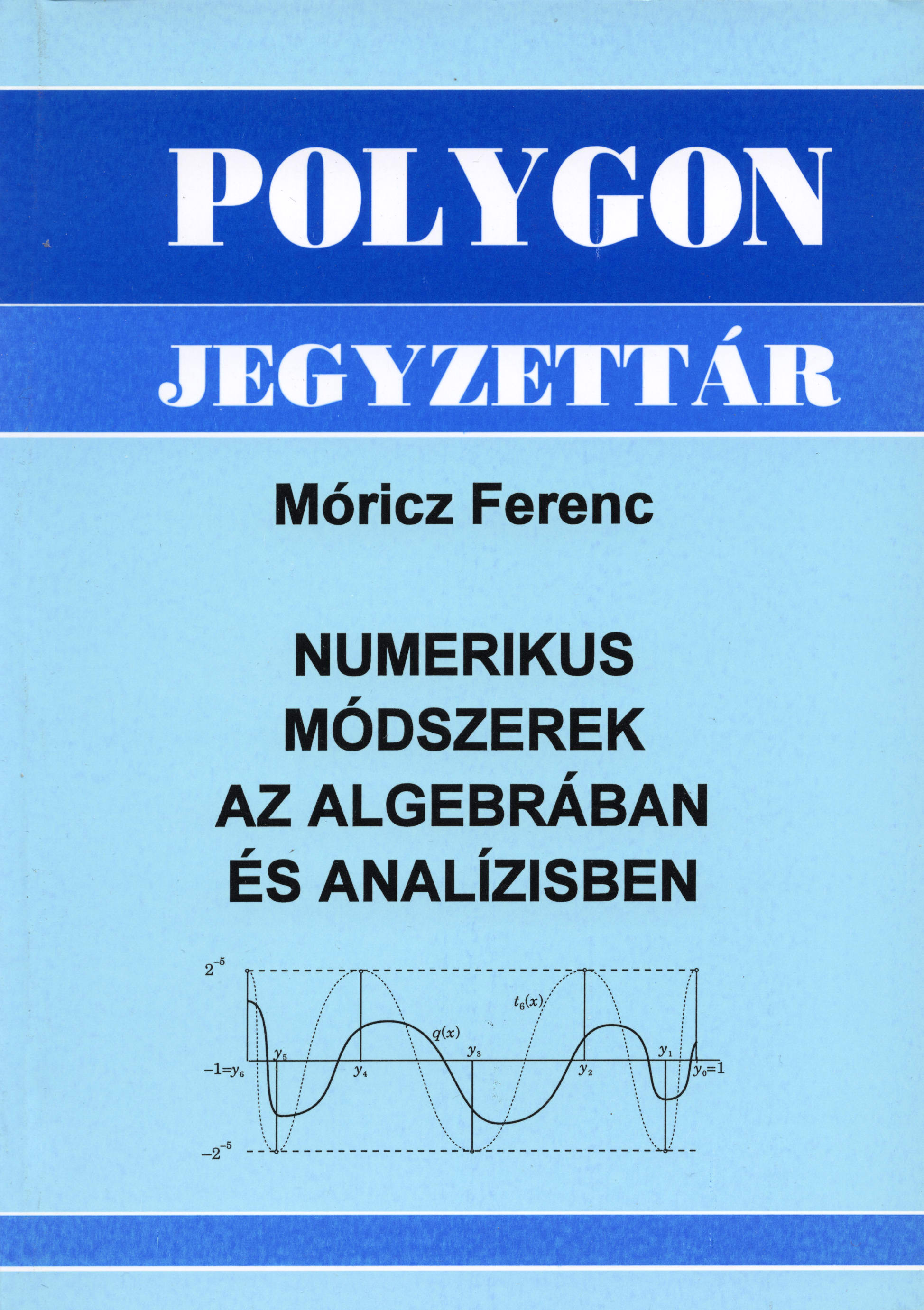 Numerikus módszerek az algebrában és analízisben - Polygon jegyzet