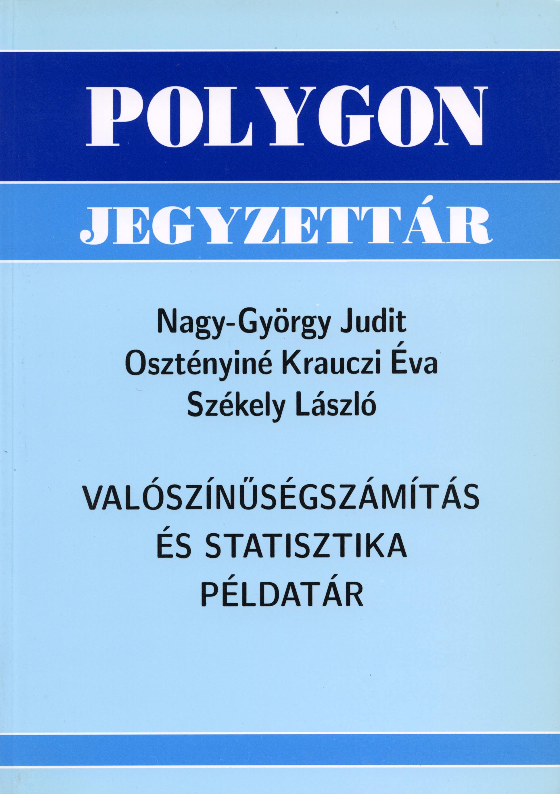 Valószínűségszámítás és statisztika példatár - Polygon jegyzet