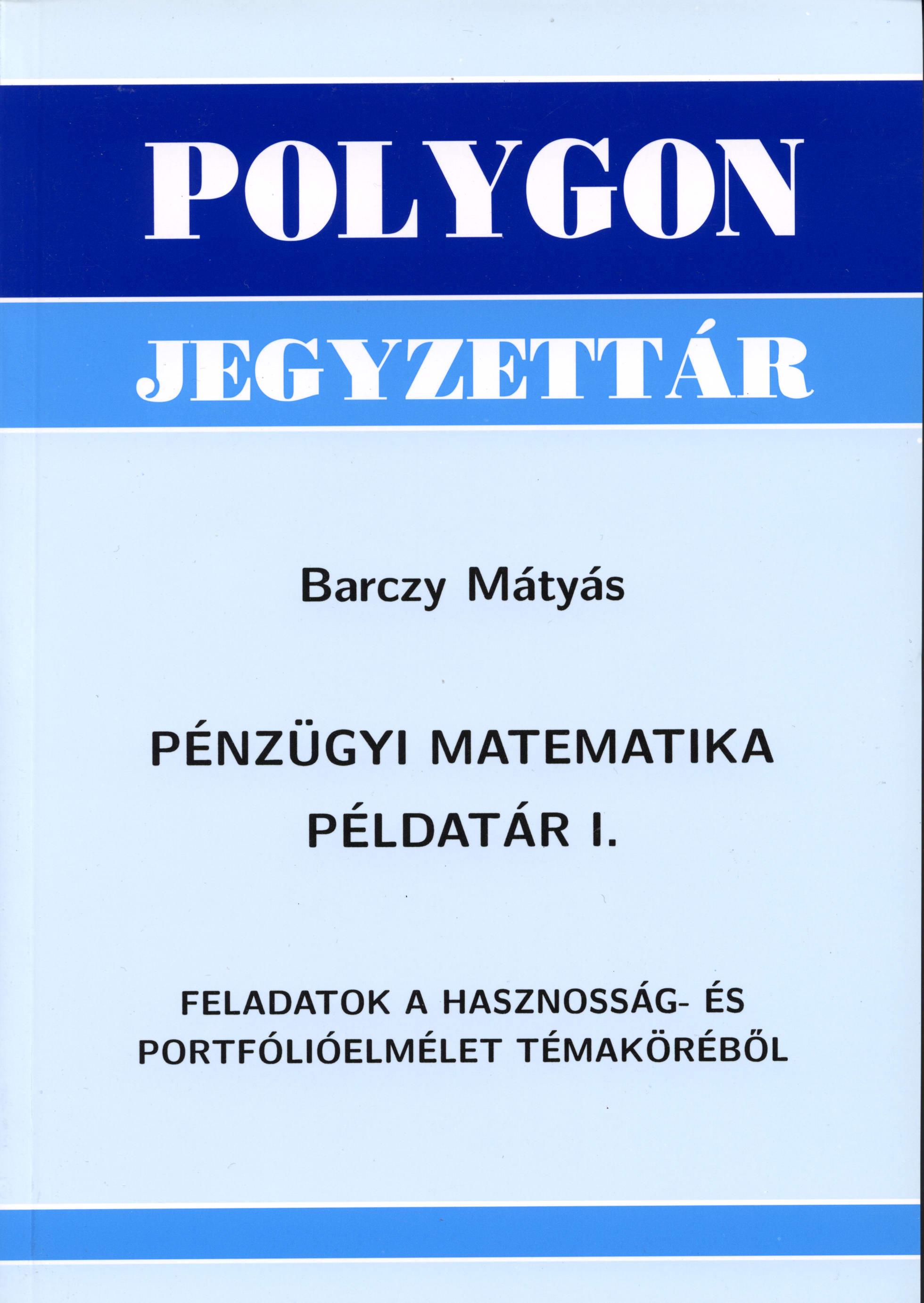 Pénzügyi matematika példatár I. - Polygon jegyzet