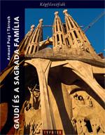 Gaudí és a Sagrada Familia