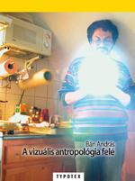 A vizuális antropológia felé