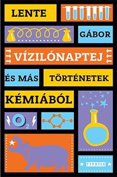 Vízilónaptej és más mesék kémiából